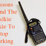 Reasons Behind The Walkie Talkie To Stop Working