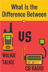 What Is The Difference Between A CB & A Walkie-Talkie (Infographic)
